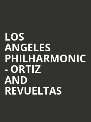 Los Angeles Philharmonic - Ortiz and Revueltas at Walt Disney Concert Hall