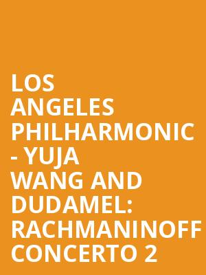 Los Angeles Philharmonic - Yuja Wang and Dudamel: Rachmaninoff Concerto 2 at Walt Disney Concert Hall