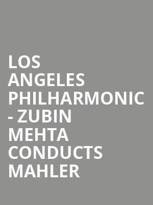 Los Angeles Philharmonic - Zubin Mehta Conducts Mahler at Walt Disney Concert Hall