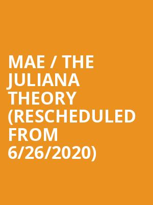 Mae / The Juliana Theory (Rescheduled from 6/26/2020) at Roxy Theatre