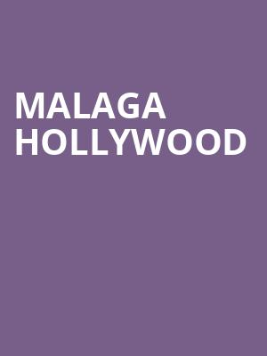 Malaga Hollywood at El Rey Theater