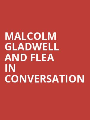 Malcolm Gladwell and Flea in Conversation at Palace Theatre Los Angeles