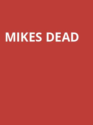 Mikes Dead at Moroccan Lounge