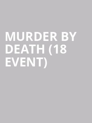 Murder By Death (18+ Event) at Regent Theatre