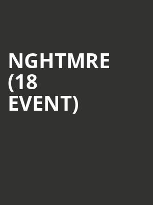 NGHTMRE (18+ Event) at Hollywood Palladium
