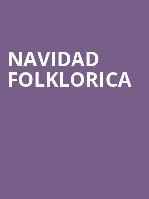 Navidad Folklorica at Plaza Del Sol Performance Hall