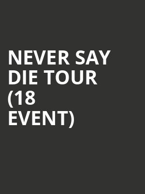 Never Say Die Tour (18+ Event) at Shrine Expo Center