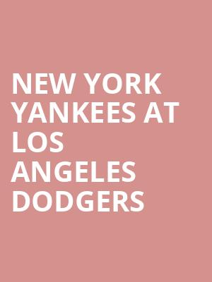 New York Yankees at Los Angeles Dodgers at Dodger Stadium