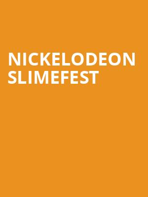 Nickelodeon SlimeFest at The Forum