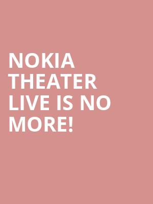 Nokia Theater Live is no more