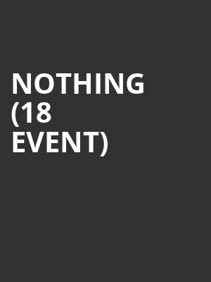 Nothing (18+ Event) at Echoplex