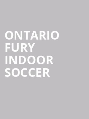 Ontario Fury Indoor Soccer at Toyota Arena