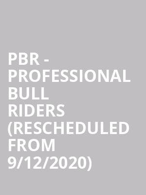 PBR - Professional Bull Riders (Rescheduled from 9/12/2020) at Honda Center Anaheim