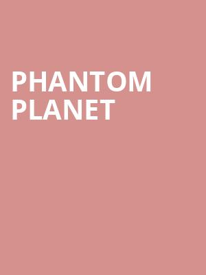 Phantom Planet at The Fonda Theatre