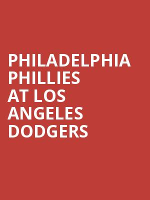 Philadelphia Phillies at Los Angeles Dodgers at Dodger Stadium