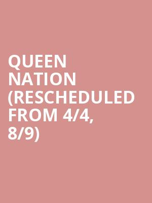 Queen Nation (Rescheduled from 4/4, 8/9) at Canyon Club