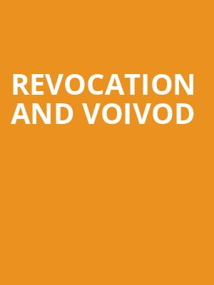 Revocation and Voivod at El Rey Theater