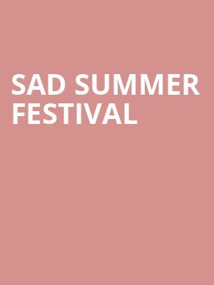 Sad Summer Festival at Grove of Anaheim