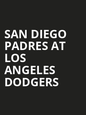 San Diego Padres at Los Angeles Dodgers at Dodger Stadium