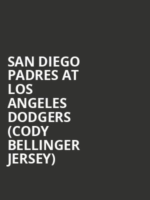 San Diego Padres at Los Angeles Dodgers (Cody Bellinger Jersey) at Dodger Stadium