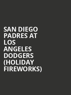 San Diego Padres at Los Angeles Dodgers (Holiday Fireworks) at Dodger Stadium