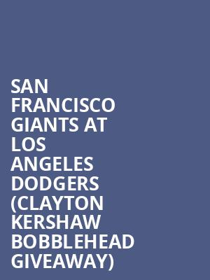 San Francisco Giants at Los Angeles Dodgers (Clayton Kershaw Bobblehead Giveaway) at Dodger Stadium