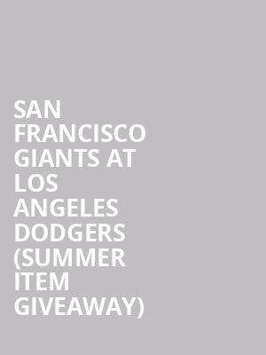 San Francisco Giants at Los Angeles Dodgers (Summer Item Giveaway) at Dodger Stadium