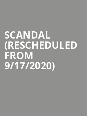 Scandal (Rescheduled from 9/17/2020) at House of Blues