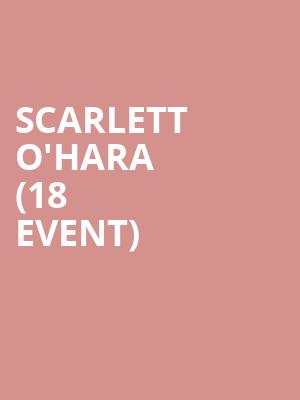 Scarlett O'Hara (18+ Event) at Los Globos