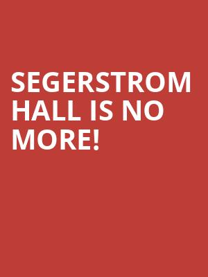 Segerstrom Hall is no more