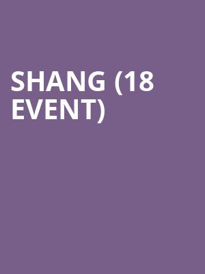 Shang (18+ Event) at Improv Comedy Club
