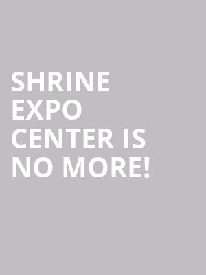 Shrine Expo Center is no more