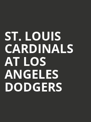 St. Louis Cardinals at Los Angeles Dodgers at Dodger Stadium