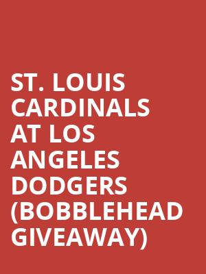 St. Louis Cardinals at Los Angeles Dodgers (Bobblehead Giveaway) at Dodger Stadium