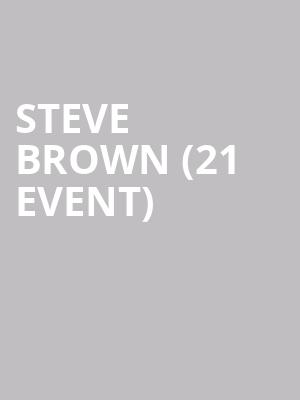 Steve Brown (21+ Event) at Ontario Improv Comedy Club