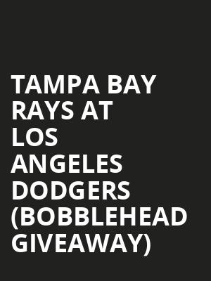 Tampa Bay Rays at Los Angeles Dodgers (Bobblehead Giveaway) at Dodger Stadium