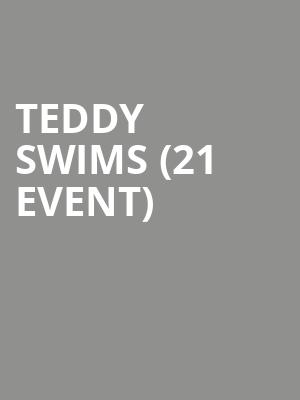 Teddy Swims (21+ Event) at The Satellite