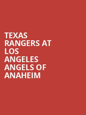 Texas Rangers at Los Angeles Angels of Anaheim at Angel Stadium of Anaheim