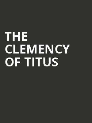 The Clemency of Titus at Dorothy Chandler Pavilion