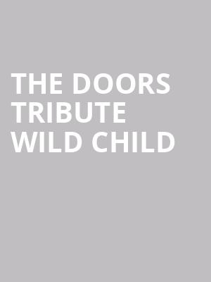 The Doors Tribute Wild Child at The Canyon Santa Clarita
