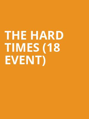 The Hard Times (18+ Event) at Improv Comedy Club