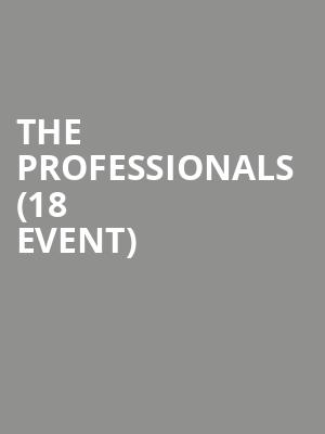 The Professionals (18+ Event) at Echoplex