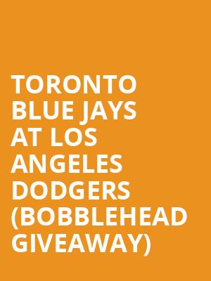 Toronto Blue Jays at Los Angeles Dodgers (Bobblehead Giveaway) at Dodger Stadium
