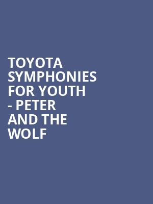 Toyota Symphonies for Youth - Peter and the Wolf at Walt Disney Concert Hall