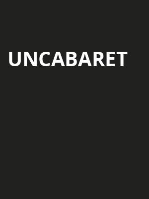 UnCabaret at Rockwell Table and Stage