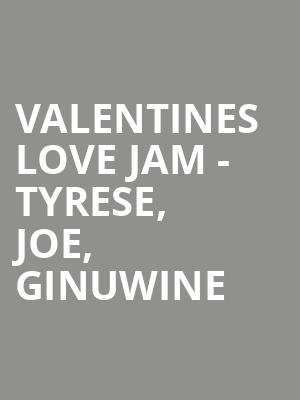 Valentines Love Jam - Tyrese, Joe, Ginuwine at The Forum