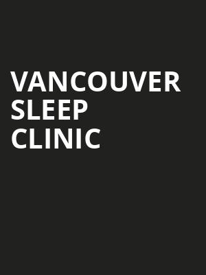 Vancouver Sleep Clinic at El Rey Theater