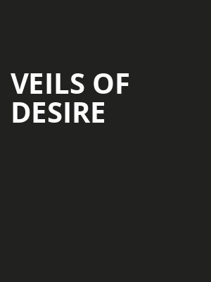 Veils of Desire at Dorothy Chandler Pavilion