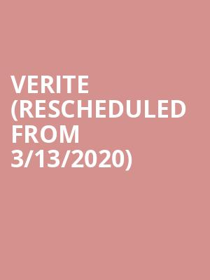 Verite (Rescheduled from 3/13/2020) at Roxy Theatre