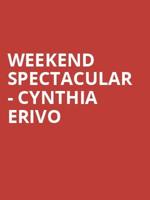 Weekend Spectacular - Cynthia Erivo at Hollywood Bowl